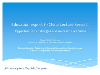 Education export to China Lecture Series I: Opportunities, challenges and successful scenarios