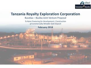 Tanzania Royalty Exploration Corporation  Busolwa  –  Buziba  Joint Venture Proposal