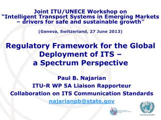 Regulatory Framework for the Global Deployment of ITS – a Spectrum Perspective