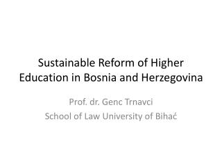Sustainable Reform of Higher Education in Bosnia and Herzegovina