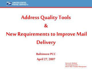 Address Quality Tools    New Requirements to Improve Mail Delivery  Baltimore PCC April 27, 2007