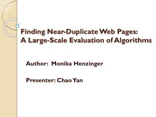 Finding  Near-Duplicate Web Pages:  A Large-Scale Evaluation  of Algorithms