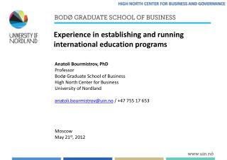 Anatoli Bourmistrov, PhD Professor  Bodø  Graduate School of Business High  North Center for  Business University of  N