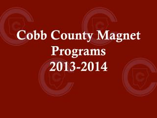 Cobb County Magnet Programs 2013-2014