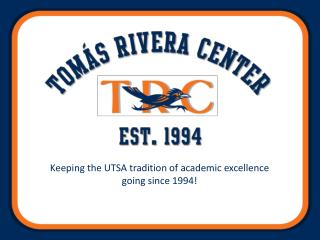 Keeping the UTSA tradition of academic excellence  going since 1994!