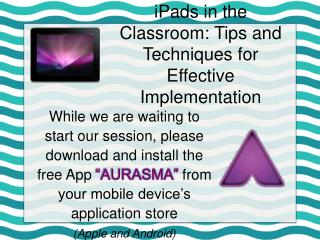 iPads  in the Classroom: Tips and Techniques for Effective Implementation