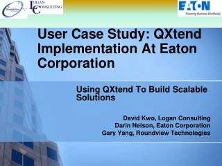 User Case Study: QXtend Implementation At Eaton Corporation