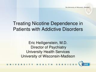 Treating Nicotine Dependence in Patients with Addictive Disorders