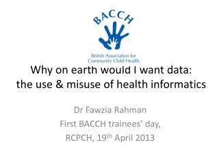 Why on earth would I want data:  the  use & misuse of health informatics