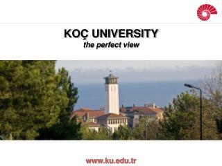 KOÇ UNIVERSITY the perfect view
