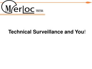 Technical  Surveillance and You !