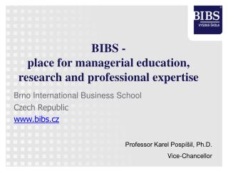 BIBS - place for managerial education, research and professional expertise