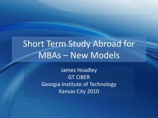 Short Term Study Abroad for MBAs – New Models