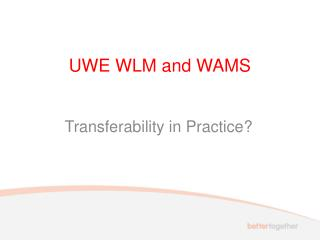 UWE WLM and WAMS