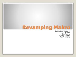 Revamping  Makro