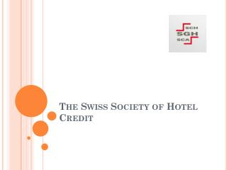 The  Swiss  Society of  Hotel Credit