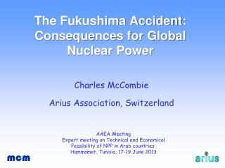 The Fukushima Accident: Consequences for Global Nuclear Power