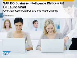SAP BO Business Intelligence Platform 4.0  BI LaunchPad  Overview, User Features and Improved Usability