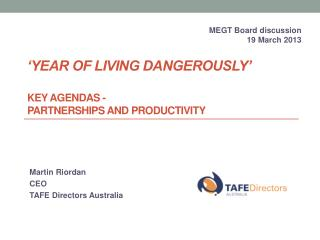 'YEAR OF LIVING DANGEROUSLY' key agendas -  partnerships and productivity