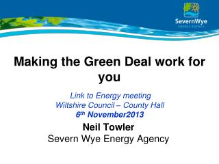 Making the Green Deal work for you Link to Energy meeting Wiltshire Council � County Hall 6 th  November 2013