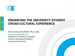 ENHANCING THE UNIVERSITY STUDENT CROSS-CULTURAL EXPERIENCE