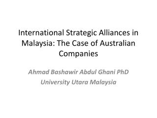 International Strategic Alliances in Malaysia: The Case of Australian Companies