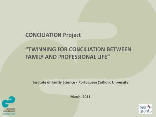 "CONCILIATION Project ""TWINNING FOR CONCILIATION BETWEEN FAMILY AND PROFESSIONAL LIFE"""