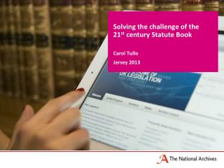 Solving the challenge of the 21 st  century Statute Book