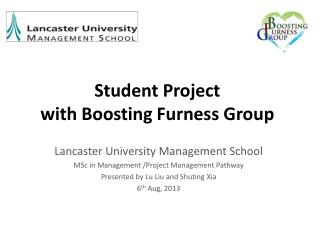 S tudent Project  with Boosting Furness Group