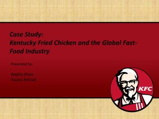 Case Study: Kentucky Fried Chicken and the Global Fast-Food Industry
