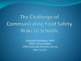 The Challenge of Communicating Food Safety Risks to Schools