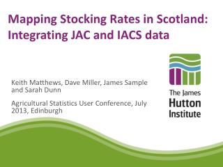 Mapping Stocking Rates in  Scotland: Integrating JAC  and IACS  data