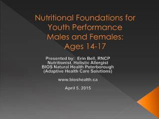 Nutritional Foundations for Youth Performance Males and Females:   Ages 14-17