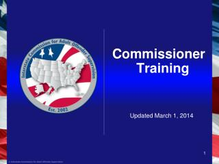 Commissioner Training 		Updated  March 1, 2014