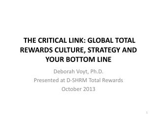 THE CRITICAL LINK: GLOBAL TOTAL REWARDS CULTURE, STRATEGY AND YOUR BOTTOM LINE