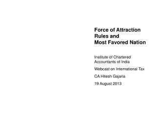 Force of Attraction Rules and Most Favored Nation