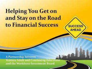 Helping You Get on and Stay on the Road to Financial Success