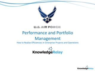 Performance and Portfolio Management How to Realize Efficiencies in Enterprise Projects and Operations