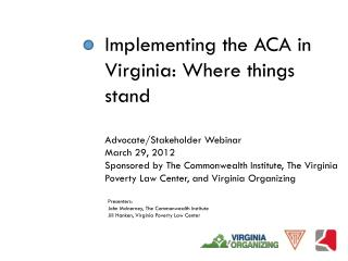 Presenters: John  McInerney , The Commonwealth Institute Jill  Hanken , Virginia Poverty Law Center