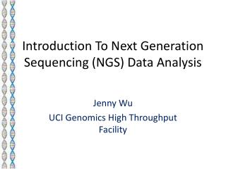 Introduction To Next Generation  Sequencing (NGS) Data Analysis