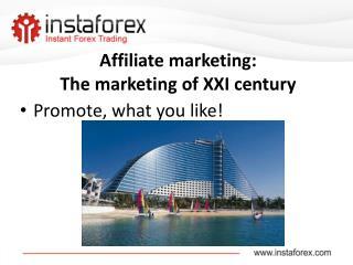 Affiliate marketing :  The marketing of XXI century