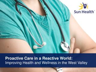 Proactive Care in a Reactive World:  Improving Health and Wellness in the West Valley