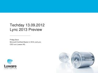 Techday  13.09.2012 Lync  2013  Preview