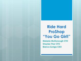 "Ride Hard  ProShop ""You Go Girl!"""