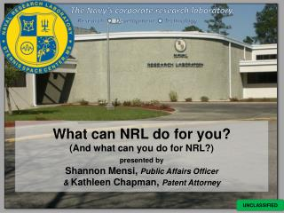What can NRL do for you? (And what can you do for NRL?) presented by Shannon Mensi,  Public Affairs Officer &  Kathleen