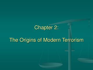 Chapter 2:  The Origins of Modern Terrorism
