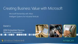 Creating Business Value with Microsoft Microsoft Partnership with Arbor Intelligent Systems for Industrial Verticals