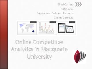Online Competitive  Analytics in Macquarie University
