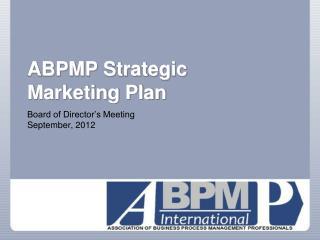 ABPMP Strategic  Marketing Plan