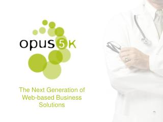 The Next Generation of  Web-based Business Solutions